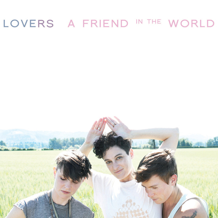 lovers_a-friend-in-the-world_2013